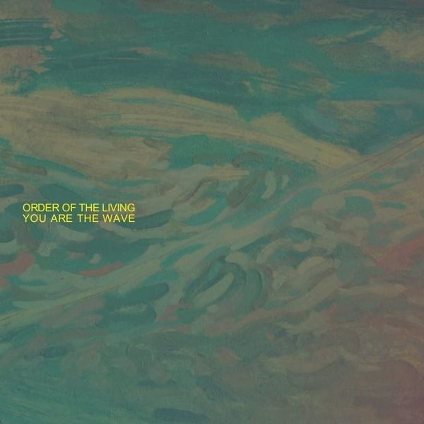 Order of The Living - You Are the Wave EP CD